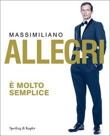 È molto semplice - Massimiliano Allegri - copertina