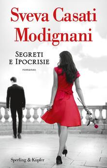 Segreti e ipocrisie - Sveva Casati Modignani - copertina