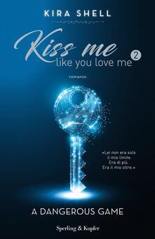 Warholgenova.it A dangerous game. Kiss me like you love me. Ediz. italiana. Vol. 2 Image