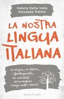 La nostra lingua italiana - Valeria Della Valle,Giuseppe Patota - copertina