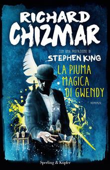 La piuma magica di Gwendy - Richard Chizmar - copertina