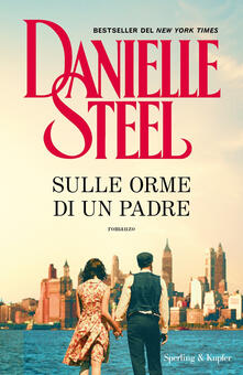 Sulle orme di un padre - Danielle Steel - copertina