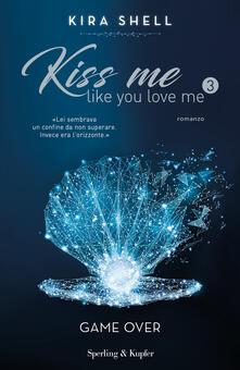 Game Over. Kiss me like you love me. Ediz. italiana. Vol. 3.pdf