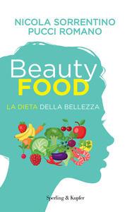 Libro Beautyfood. La dieta della bellezza Nicola Sorrentino Pucci Romano