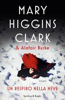 Un respiro nella neve - Mary Higgins Clark,Alafair Burke - copertina