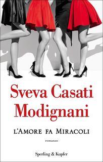 Libro L' amore fa miracoli Sveva Casati Modignani