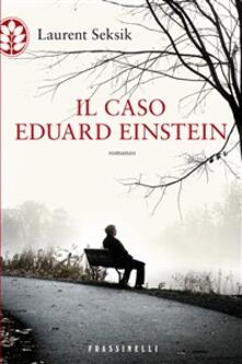 Il caso Eduard Einstein - F. Bruno,Laurent Seksik - ebook