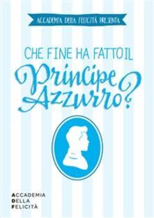 Che fine ha fatto il principe azzurro? - Beatrice Dorigo - ebook