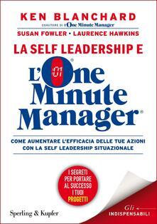 La self leadership e l'one minute manager - S. Bertoncini,Ken Blanchard,Susan Fowler,Laurence Hawkins - ebook