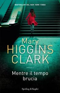 Ebook Mentre il tempo brucia Higgins Clark, Mary