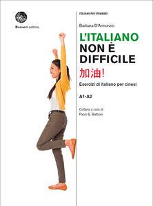 L' italiano non è difficile. Esercizi di italiano per cinesi
