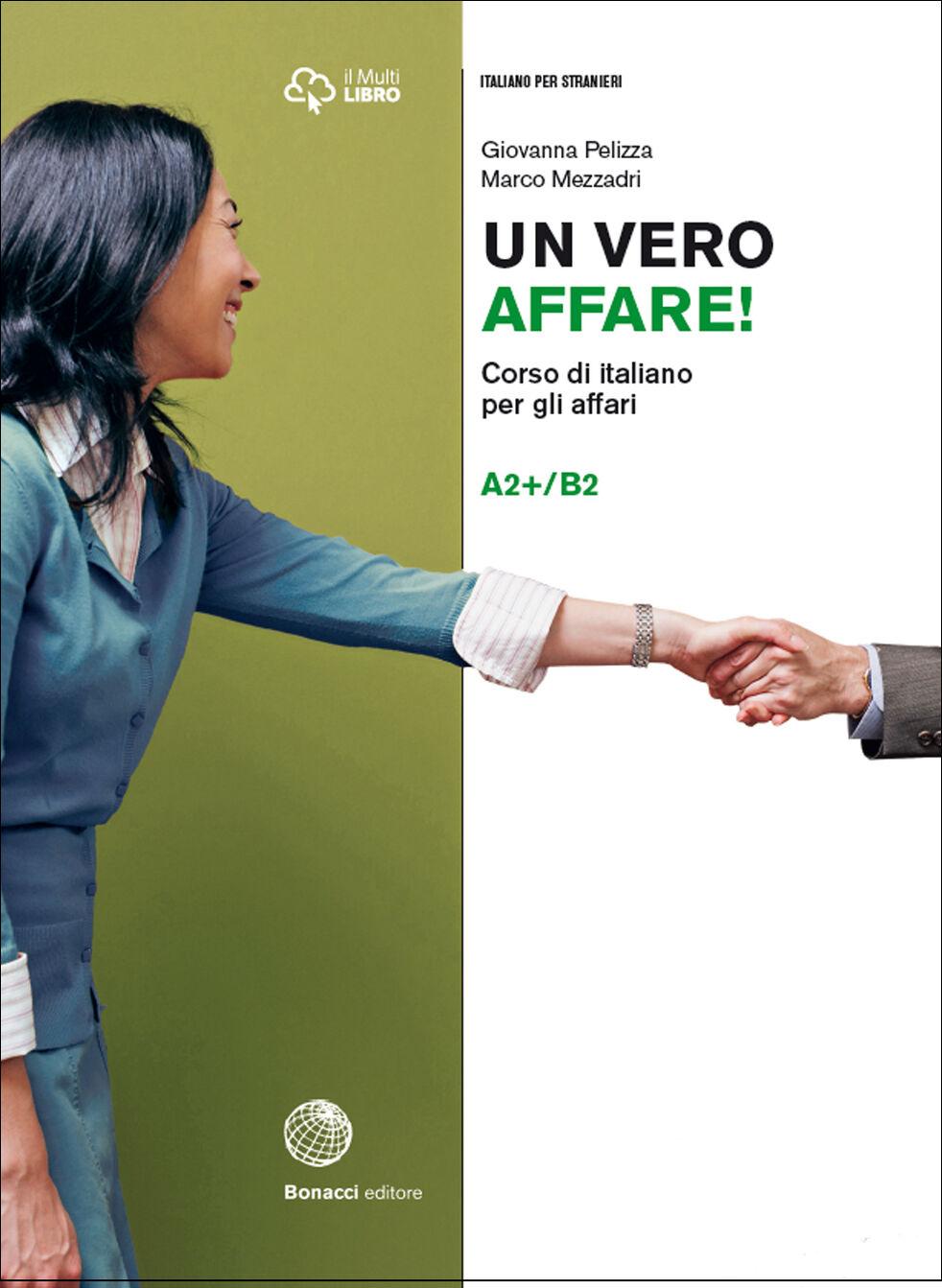 Un vero affare! Corso di italiano per gli affari. Livello A2+B2
