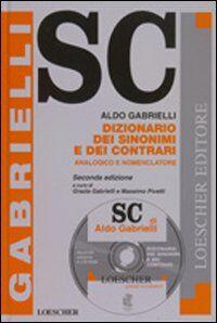 Dizionario dei sinonimi e dei contrari. Analogico e nomenclatore. Con CD-ROM