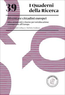 Diventare cittadini europei. Idee, strumenti e risorse per uneducazione consapevole allEuropa.pdf