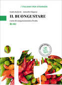 Libro Il buongustare. Corso di enogastronomia d'Italia. Livello B1-B2 Sandra Radicchi Antonella Filippone