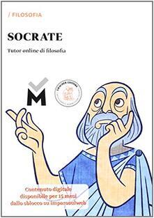 Socrate. Tutor online di filosofia. Per le Scuole superiori. Con e-book. Con espansione online.pdf