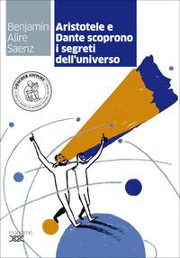 Aristotele e dante scoprono i segreti dell'universo. Con e-book. Con espansione online
