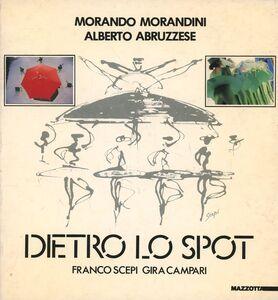Foto Cover di Dietro lo spot. Franco Scepi gira Campari. Ediz. italiana e inglese, Libro di Morando Morandini,Alberto Abruzzese, edito da Mazzotta