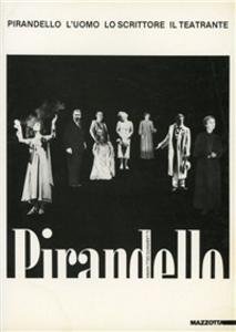 Libro Pirandello. L'uomo, lo scrittore, il teatrante. Catalogo della mostra (Milano, 1987)