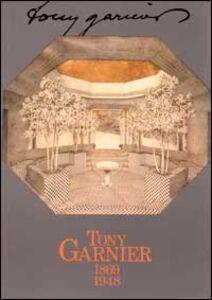 Libro Tony Garnier 1869-1948. Catalogo della mostra (Torino, 1990)