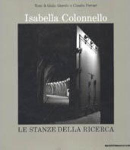 Libro Le stanze della ricerca. Ediz. italiana e inglese Giulio Giorello , Claudio Ferrari , Isabella Colonello