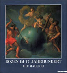 Libro Die Malerei. Bozen im 17. Jahrhundert. Catalogo della mostra (Bolzano, 1994). Ediz. tedesca
