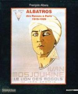 Libro Albatros. Des Russes à Paris (1919-1929). Ediz. francese François Albera