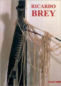 Libro Ricardo Brey. Catalogo della mostra (Modena, 1996). Ediz. italiana e inglese