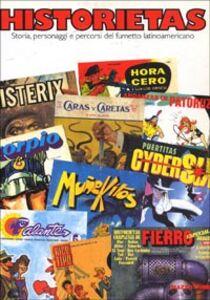 Libro Historietas. Storia, personaggi e percorsi del fumetto latinoamericano. Catalogo della mostra (Milano, 1997)