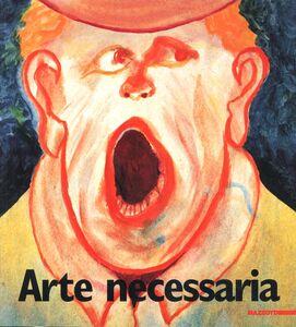 Foto Cover di Arte necessaria. Storie di dodici outsider d'Italia. Catalogo della mostra (Palermo, 1997), Libro di  edito da Mazzotta