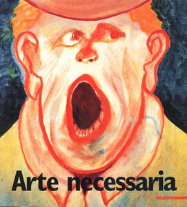 Libro Arte necessaria. Storie di dodici outsider d'Italia. Catalogo della mostra (Palermo, 1997)