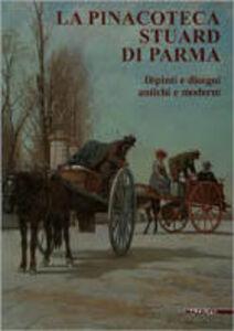 Foto Cover di La pinacoteca Stuard di Parma. Dipinti e disegni antichi e moderni, Libro di  edito da Mazzotta