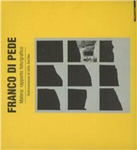 Libro Franco Di Pede. Matera: rapporto foto/grafico