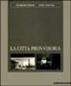 La città provvisoria... Fuori un grande silenzio come un dio che dorme. Catalogo della mostra (L'Aquila, 1998). Ediz. italiana e inglese