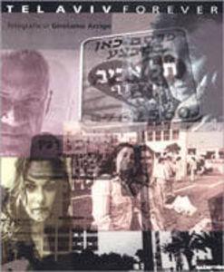 Libro Tel Aviv forever. Catalogo della mostra (Milano, 1999) S. Contini , Tullio Kezich , Girolamo Arrigo