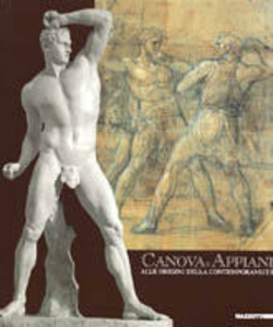 Libro Canova e Appiani. Alle origini della contemporaneità. Catalogo della mostra (Monza, 1999)