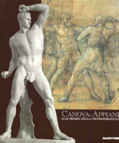Canova e Appiani. Alle origini della contemporaneità. Catalogo della mostra (Monza, 1999)