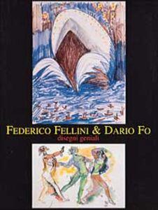 Libro Federico Fellini & Dario Fo. Disegni geniali. Catalogo della mostra (Milano, 1999)