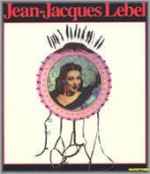 Jean-Jacques Lebel. Catalogo della mostra (Napoli-Milano, 15 febbraio-15marzo 1999-2000). Ediz. trilingue