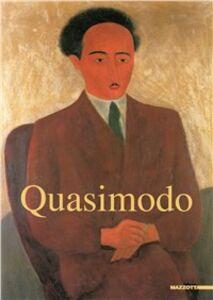 Libro Quasimodo. Catalogo della mostra (Milano, 1 dicembre 1999-30 gennaio 2000)