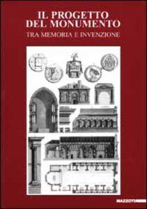 Libro Il progetto del monumento. Tra memoria e invenzione