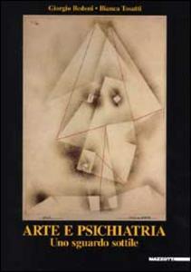 Libro Arte e psichiatria. Uno sguardo sottile