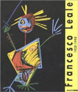 Libro Francesco Leale 1920-1998. Catalogo della mostra (Vercelli, 29 aprile-28 maggio 2000)