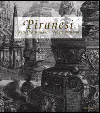 Piranesi. Antichità Romane. Vedute di Roma