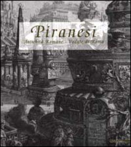 Libro Piranesi. Antichità Romane. Vedute di Roma Augusta Monferini , Luigi Ficacci