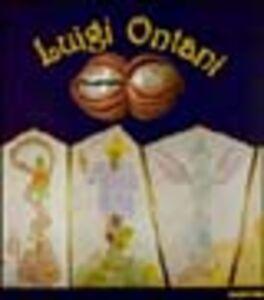 Libro Luigi Ontani. Ciliegia pinealita. Catalogo della mostra (Cortina d'Ampezzo, 2000) Renato Barilli , Lia Durante