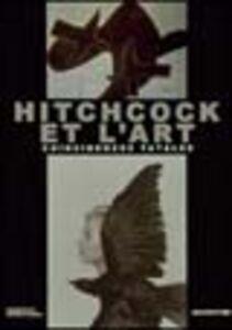 Libro Alfred Hitchcock et l'art. Coïncidences fatales. Catalogo della mostra (Montreal, 16 novembre 2000-18 marzo 2001). Ediz. francese