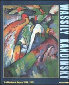 Libro Wassily Kandinsky. Tra Monaco e Mosca 1896-1921. Catalogo della mostra (Roma, 7 ottobre 2000-4 febbraio 2001)