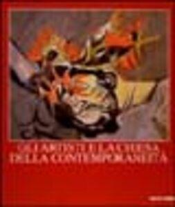 Libro Gli artisti e la chiesa della contemporaneità. Catalogo della mostra (Brescia, 2000-2001)