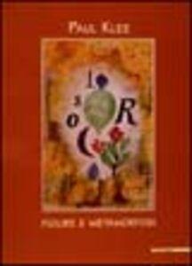 Foto Cover di Paul Klee. Figure e metamorfosi. Catalogo della mostra (Bologna, 2000-2001), Libro di  edito da Mazzotta
